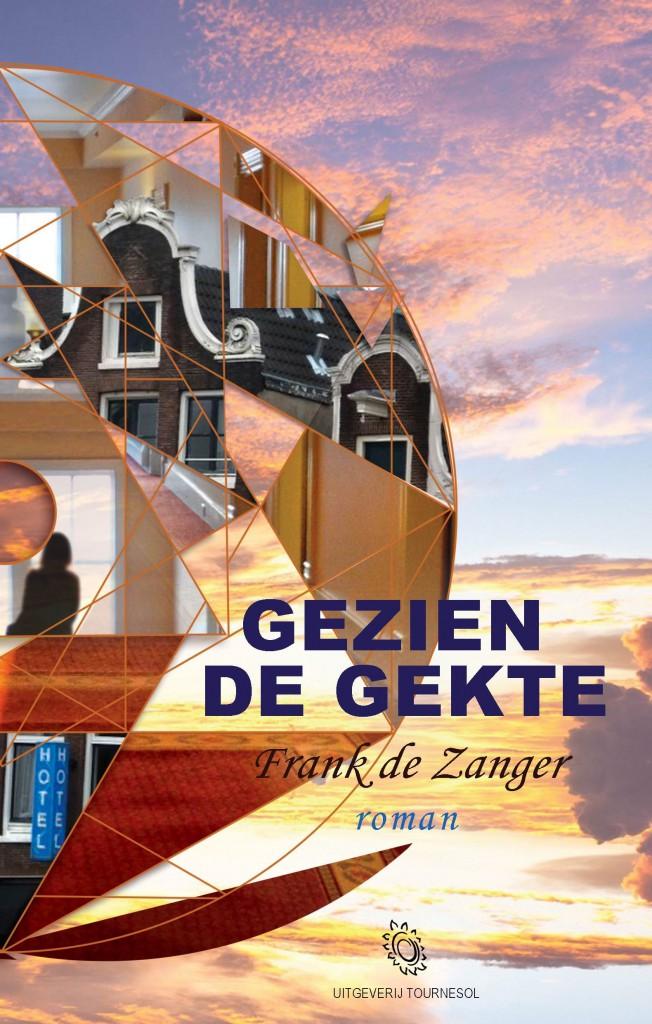 roman 'GEZIEN DE GEKTE' van Frank de Zanger